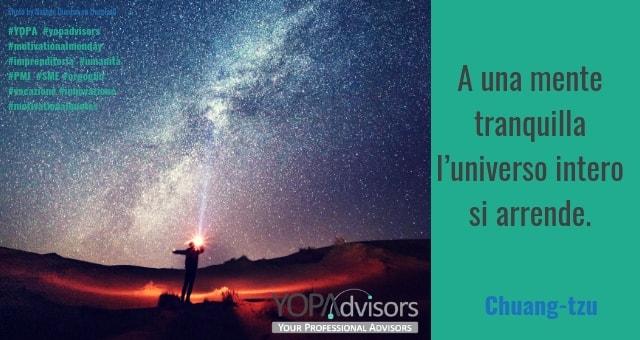A una mente tranquilla l'universo intero si arrende. Chuang-tzu