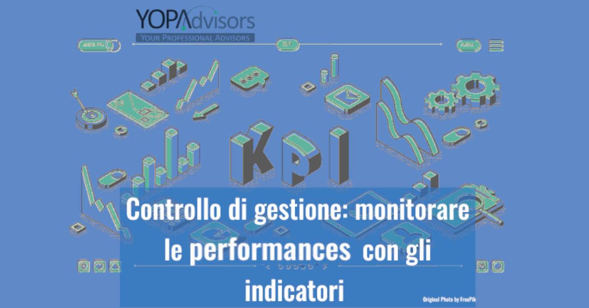 Gli indicatori di performance aziendale e il controllo di gestione: l'approccio di Yopadvisors