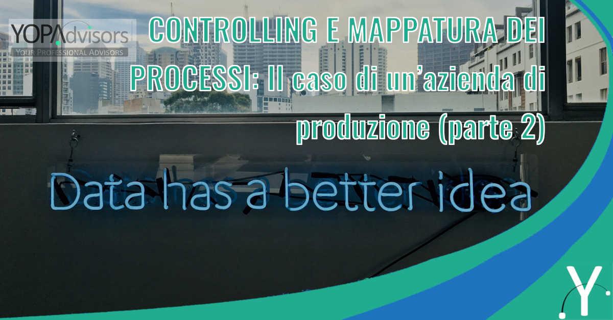 CONTROLLING E MAPPATURA DEI PROCESSI: Il caso di un'azienda di produzione (parte 2)