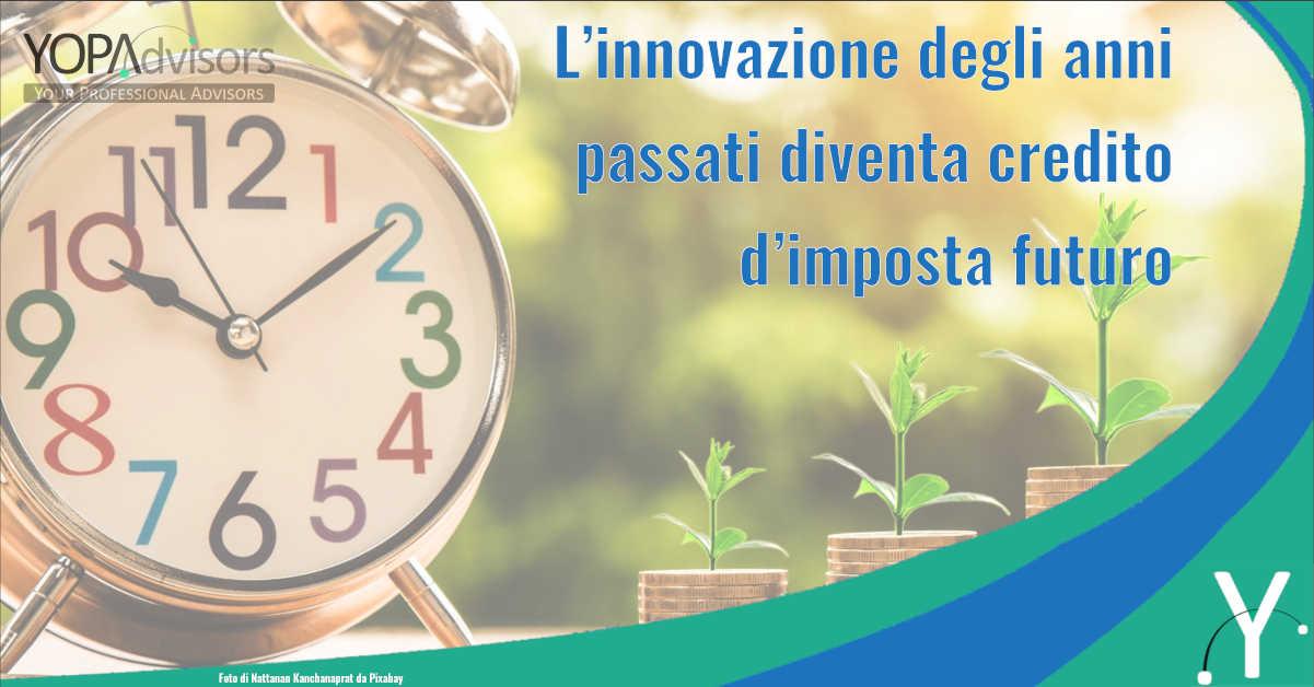 L'innovazione degli anni passati diventa credito d'imposta futuro