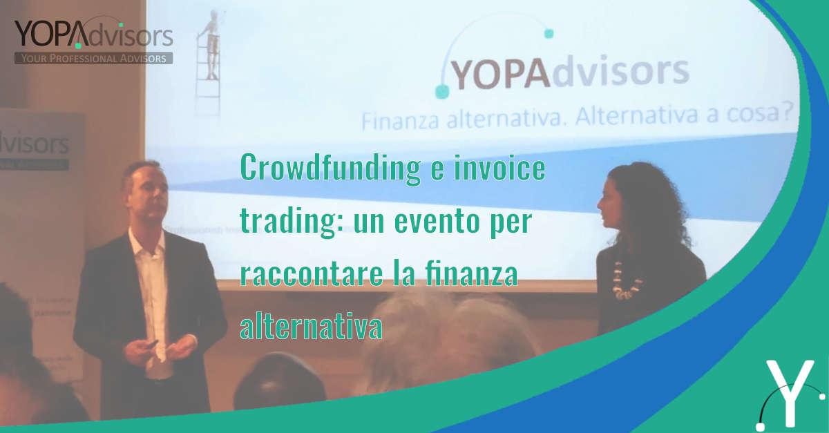 Crowdfunding e invoice trading: un evento per raccontare la finanza alternativa